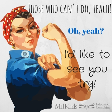 Those who can't do, teach!