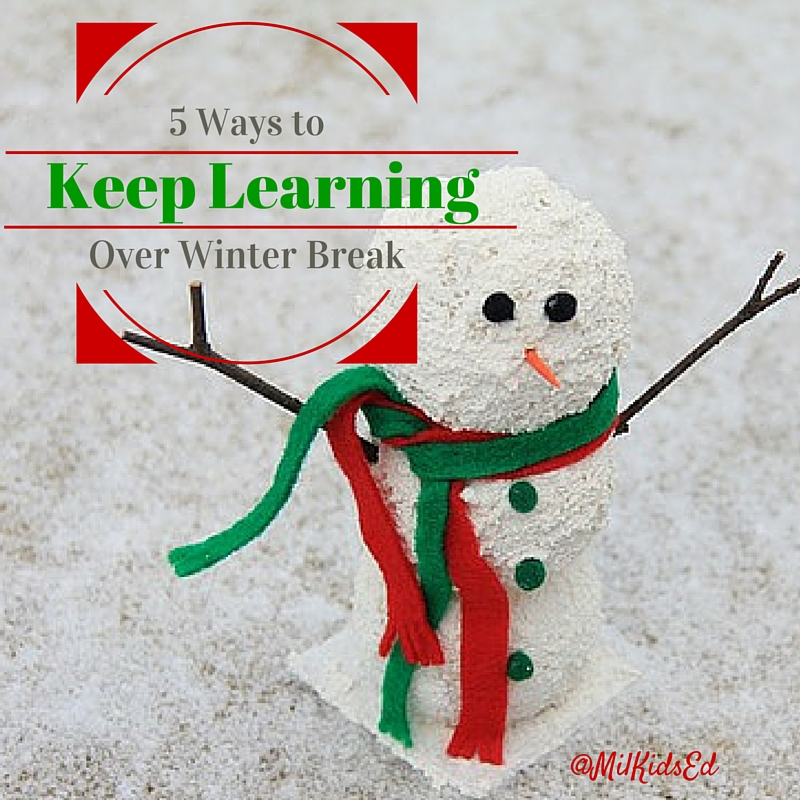 MilKidsEd, MilKids, 5 ways to keep learning over winter break, snowman, winter break, keep learning