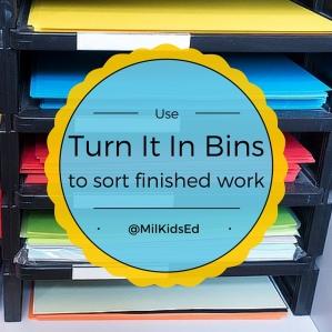Turn it in bins, sort finished work, milkidsed