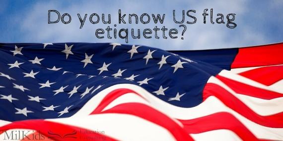 Do you know US flag etiquette-