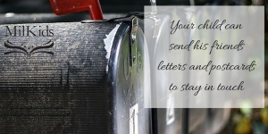 Your child can send his friends letters and postcards to stay in touch