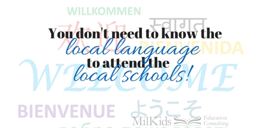 You don't need to know the local language to attend local schools!