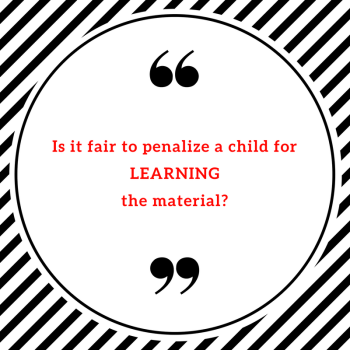 is-it-fair-to-penalize-a-child-for-learningthe-material